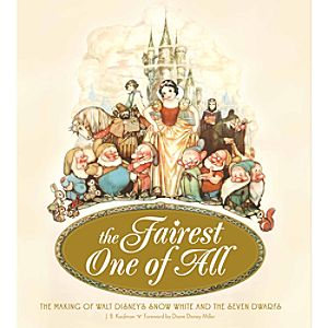 The Fairest One of All: The Making of Walt Disneys Snow White and the Seven Dwarfs Book