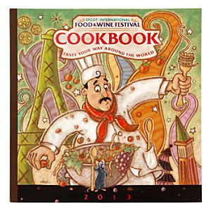 Epcot International Food & Wine Festival 2013 Cookbook - Limited Availability