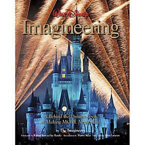 Walt Disney Imagineering: A Behind the Dreams Look at Making More Magic Real Book