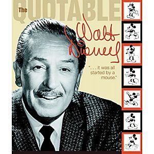 The Quotable Walt Disney Book