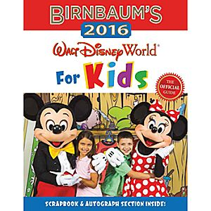 Walt Disney World Official 2016 Birnbaums Guidebook for Kids